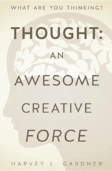 Thought: An Awesome Creative Force