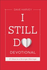 I Still Do Devotional: 31 Days to a Stronger Marriage