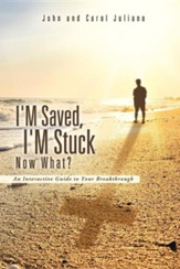 I'm Saved, I'm Stuck Now What?