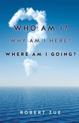 Who Am I? Why Am I Here? Where Am I Going?