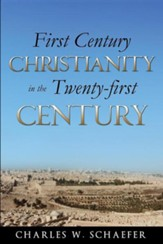 First Century Christianity in the Twenty-First Century