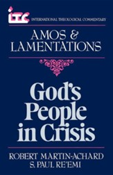 Amos & Lamentations: God's People in Crisis (International  Theological Commentary)