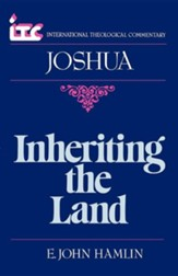 Joshua: Inheriting the Land (International Theological Commentary)
