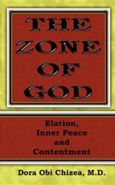 The Zone of God (Elation, Inner Peace, Contentment)