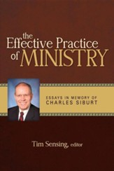 The Effective Practice of Ministry: Essays in Memory of Charles Siburt