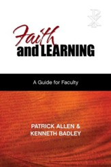 Faith and Learning: A Practical Guide for Faculty