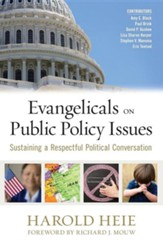 Evangelicals on Public Policy Issues: Sustaining a Respectful Political Conversation