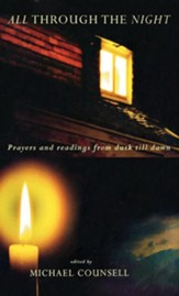 All Through the Night: Prayers and Readings from Dusk Til Dawn