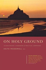 On Holy Ground: Guided Prayer: A Handbook and Practical Companion