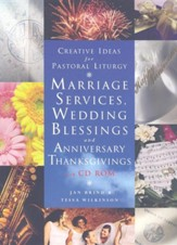 Creative Ideas For Pastoral Liturgies-Marriage Services, Wedding Blessings and Anniversary Thanksgivings