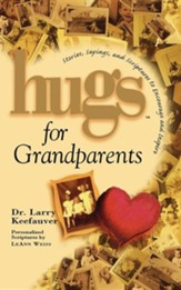 Hugs for Grandparents: Stories, Sayings, and Scriptures to Encourage and
