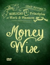 Money Wise: 14 Lessons in Biblical  Principles of Work & Finances--4 DVDs