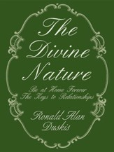 The Divine Nature: Be at Home Forever/The Keys to Relationships