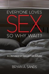 Everyone Loves Sex: So Why Wait?-A Discussion in Sexual Faithfulness