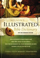 Nelson's Illustrated Bible Dictionary, New and Enhanced Edition