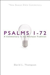 Psalms 1-72: A Commentary in the Wesleyan Tradition (New Beacon Bible  Commentary) [NBBC]