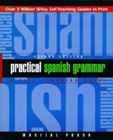 Practical Spanish Grammar: A Self-Teaching Guide, Edition 0002
