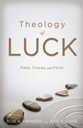 Theology Of Luck: Fate, Chaos, and Faith
