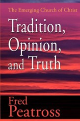 Tradition, Opinion, and Truth: The Emerging Church of Christ