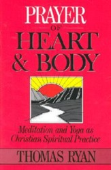 Prayer of Heart and Body: Meditation and Yoga as Christian Spiritual Practice - Slightly Imperfect