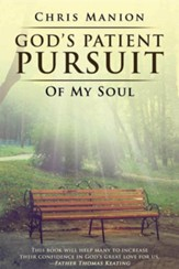 God's Patient Pursuit of My Soul