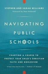Navigating Public Schools: Charting a Course to Protect Your Child's Christian Faith and Worldview