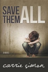 Save Them All (a Novel)