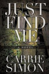 Just Find Me (a Novel)