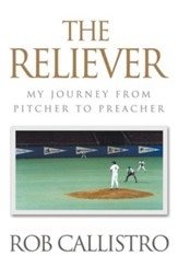 The Reliever: My Journey from Pitcher to Preacher