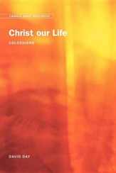 Christ Our Life: Colossians
