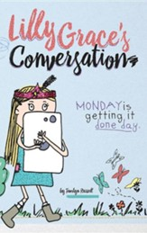 Lilly Grace's Conversation: Monday Is Getting It Done Day