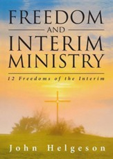 Freedom and Interim Ministry: 12 Freedoms of the Interim