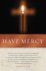 Have Mercy (Psalm 51:1-3, 10, KJV) Bulletins, 100
