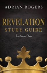 Revelation Study Guide (Volume 2): An Expository Analysis of Chapters 9-22, Revised