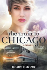 The Train to Chicago (the Train Series Book Three)