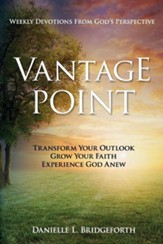 Vantage Point: Weekly Devotions from God's Perspective