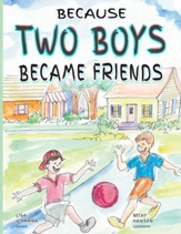 Because Two Boys Became Friends