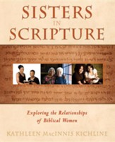 Sisters in Scripture: Exploring the Relationships of Biblical Women