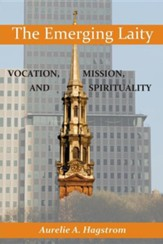 The Emerging Laity: Vocation, Mission, and Spirituality