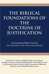 The Biblical Foundations of the Doctrine of Justification: An Ecumenical Follow-Up to the Joint Declaration on the Doctrine of Justification