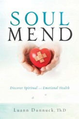 Soul Mend: Discover Spiritual and Emotional Health