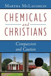 Chemicals and Christians: Compassion and Caution
