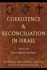 Coexistence and Reconciliation in Israel: Voices for Interreligious Dialogue