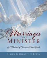 Marriages that Minister: A Portrait of Christ and His Bride