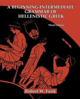A Beginning-Intermediate Grammar of Hellenistic Greek