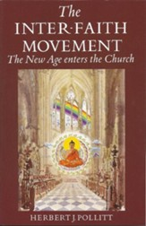 The Inter-Faith Movement: The New Age Enters the Church