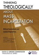 Thinking Theologically about Mass Incarceration: Biblical Foundations and Justice Imperatives