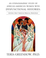 An Ethnographic Study of African-American Women with Dysfunctional Histories