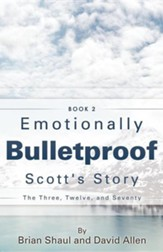 Emotionally Bulletproof Scott's Story - Book 2