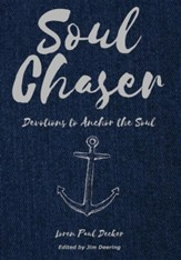 Soul Chaser: Devotions to Anchor the Soul